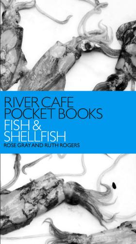 River Cafe Pocket Books - Fish and Shellfish