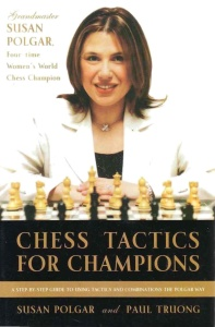 Chess Tactics for Ch&ions- A step-by-step guide to using tactics and combinations ...