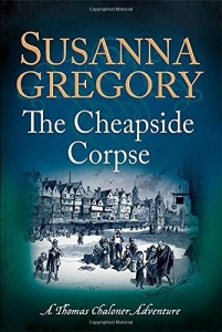 Susanna Gregory - [Thomas Chaloner 10] - The Cheapside Corpse