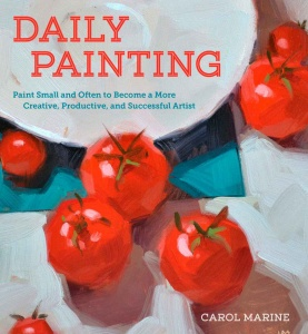 Daily Painting - Paint Small and Often To Become a More Creative, Productive, and ...