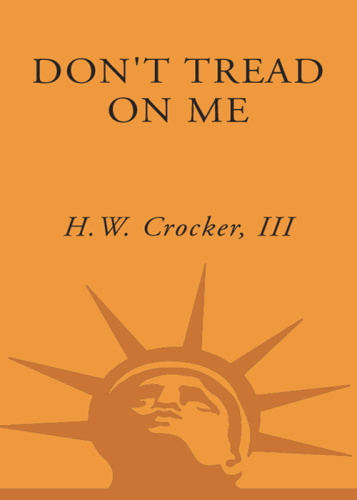 Don't Tread on Me   A 400 Year History of America at War, from Indian Fighting to ...