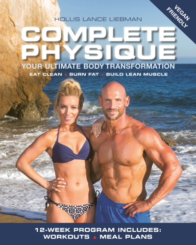 Complete Physique - The 12-Week Total Body Sculpting Program for Men and Women