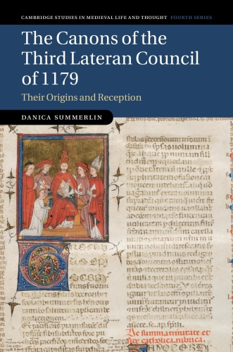 The Canons of the Third Lateran Council of  Their Origins and Reception (1179)