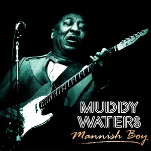 Muddy Waters   The Hoochie Coochie Man (2019)