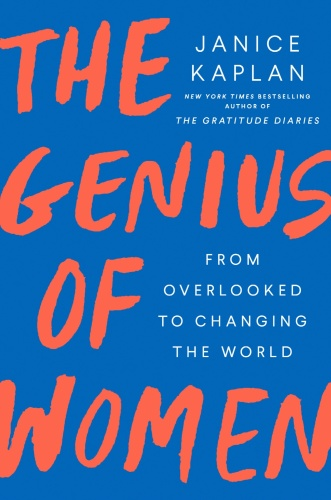 The Genius of Women by Janice Kaplan