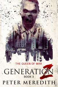 The Queen of War (Generation Z, n 3) by Peter Meredith