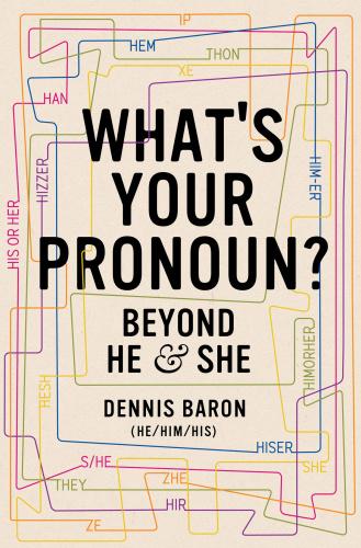 What's Your Pronoun by Dennis Baron