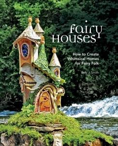 Fairy Houses   How to Create Whimsical Homes for Fairy Folk