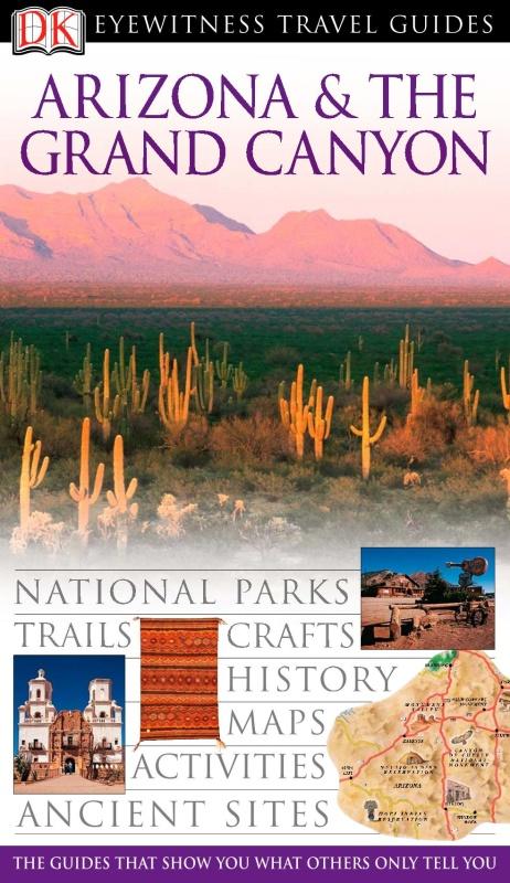 Arizona & & The Grand Canyon DK Eyewitness Travel Guide Dorling Kindersley (2006)