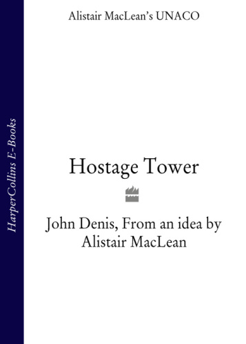 Alistair Maclean, John Denis   Unaco 02   Hostage Tower