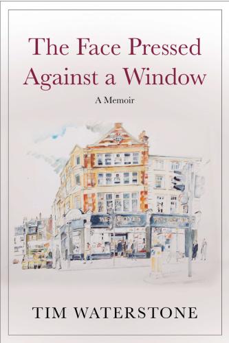 The Face Pressed Against a Window - A Memoir