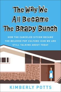 The Way We All Became the Brady Bunch by Kimberly Potts