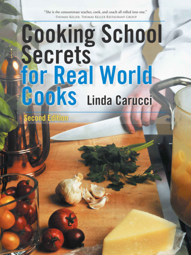 Cooking School Secrets for Real World Cooks, 2nd Edition