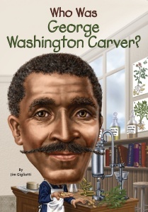 Who Was George Washington Carver by Jim Gigliotti