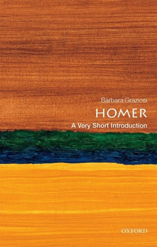 Homer A Very Short Introduction by Barbara Graziosi