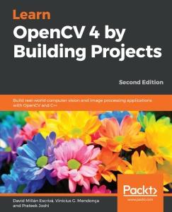 Learn OpenCV 4 by Building Projects, 2nd Ed by Prateek Joshi