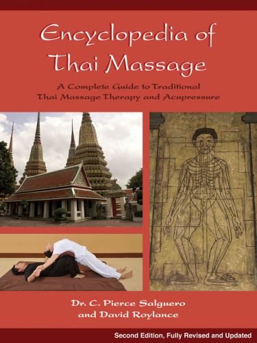 Encyclopedia of Thai Massage - A Complete Guide to Traditional Thai Massage Therap...