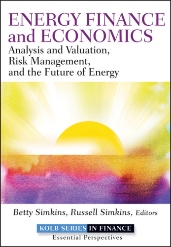 Energy Finance and Economics Analysis and Valuation, Risk Management, and the Futu...