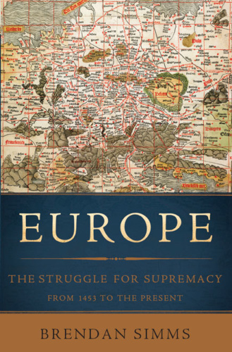 Europe The Struggle for Supremacy, from 1453 to the Present
