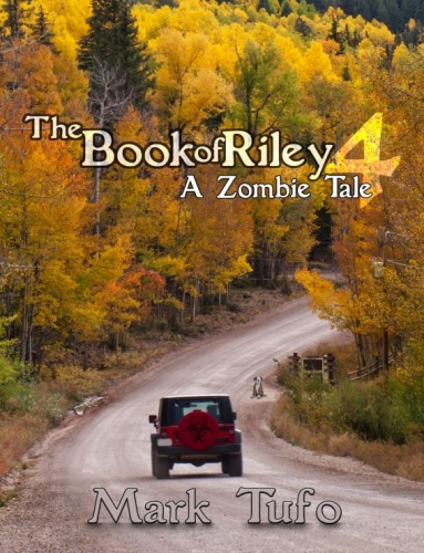 Riley 04 The Book of Riley A Zombie Tale Pt 04 Mark Tufo