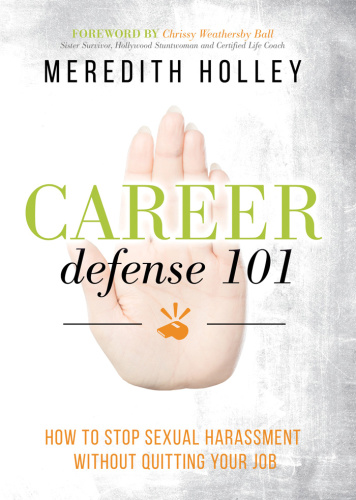 Career Defense 101- How to Stop Sexual Harassment Without Quitting Your Job
