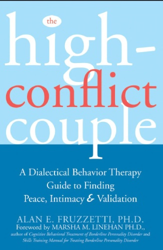 The High Conflict Couple  A Dialectical Behavior Therapy Guide by Alan E  Fruzzetti