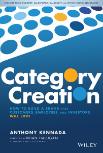 Category Creation  How to Build a Brand    by Anthony Kennada