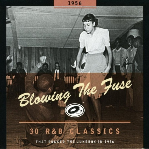 Various   Blowing the Fuse 1956    30  R&B Classics that Rocked the Jukebox