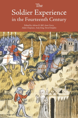 The Soldier Experience in the Fourteenth Century - Adrian R Bell Anne Curry