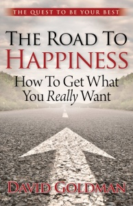 The Road to Happiness - How to Get What You Really Want