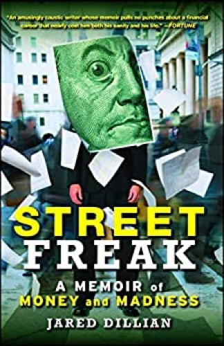 Street Freak  A Memoir of Money and Madness by Jared Dillian AZW3