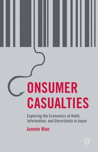 Consumer Casualties Exploring the Economics of Habit, Information, and Uncertain