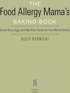 The Food Allergy Mama's Baking Book - Great Dairy-, Egg-, and Nut-Free Treats for ...