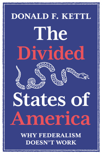 The Divided States of America by Donald F  Kettl