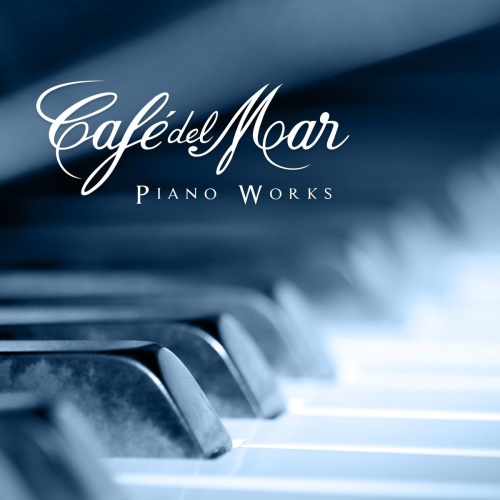 Cafe Del Mar  Piano Works Complete Collection
