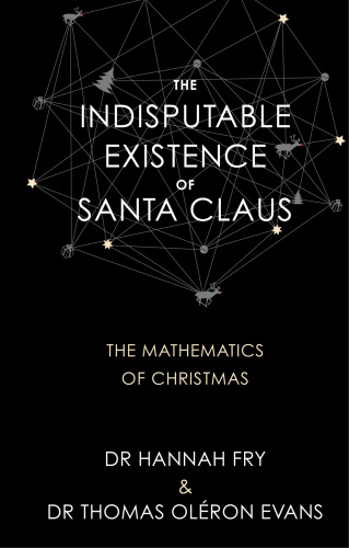 The Indisputable Existence of Santa Claus   The Mathematics of Christmas