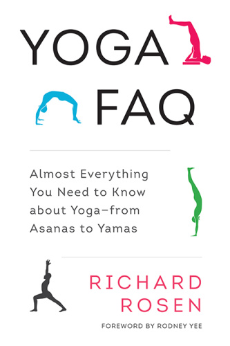 Yoga FAQ   Almost Everything You Need to Know about Yoga from Asanas to Yamas