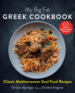 My Big Fat Greek Cookbook- Classic Mediterranean Soul Food Recipes