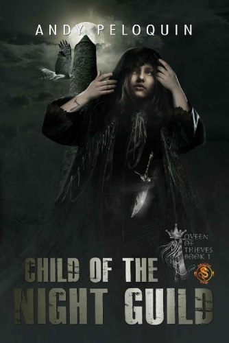 Queen of Thieves   Child of the Night Guild   Andy Peloquin 01