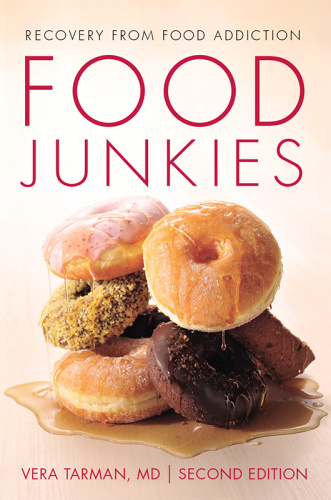 Food Junkies Recovery from Food Addiction by Vera Tarman