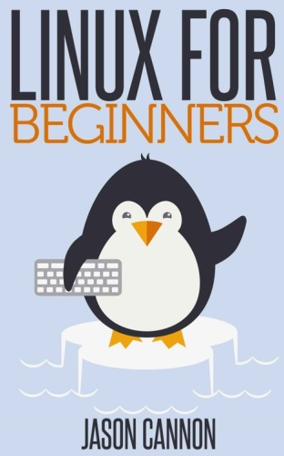Linux for Beginners An Introduction to the Linux Operating System and Command Line