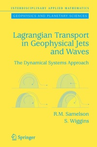 Lagrangian Transport in Geophysical Jets and Waves  The Dynamical Systems Approach