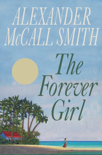 Alexander McCall Smith   The Forever Girl (v5 0)