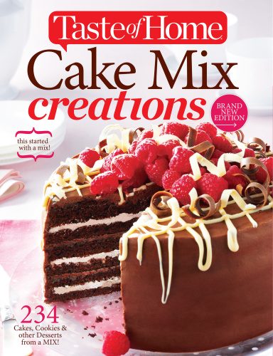 Taste of Home Cake Mix Creations Brand New Edition- 234 Cakes, Cookies & other Des...