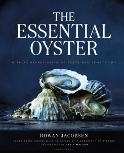 The Essential Oyster - A Salty Appreciation of Taste and Temptation
