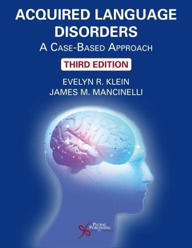 Acquired Language Disorders A Case based Approach, Third Edition