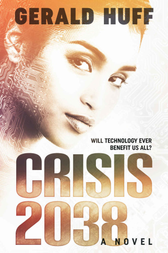 Crisis  2038 by Gerald Huff