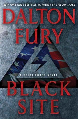 Dalton Fury   [Delta Force 01]   Black Site