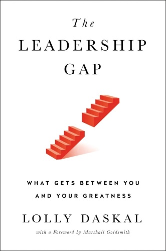 The Leadership Gap   What Gets Between You and Your Greatness
