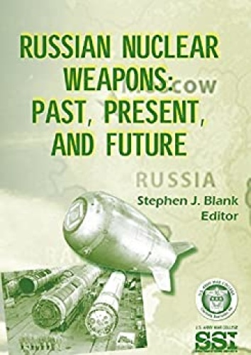 Russian Nuclear Weapons - Past, Present, and Future